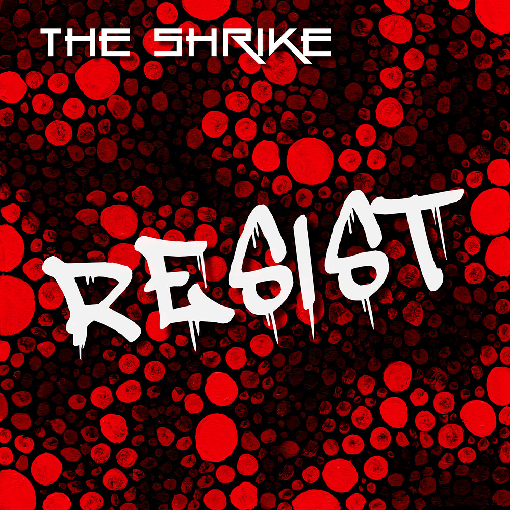 The Shrike - RESIST